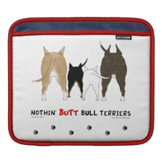 Nothin' Butt Bull Terriers iPad Sleeves