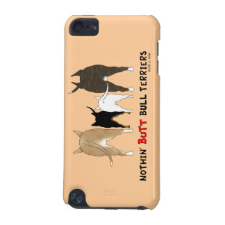 Nothin' Butt Bull Terriers iPod Touch 5G Case