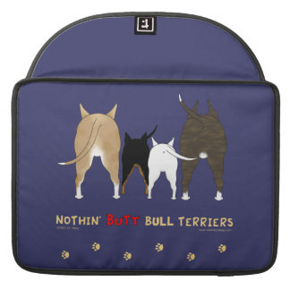 Nothin' Butt Bull Terriers MacBook Pro Sleeves