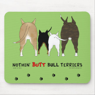 Nothin' Butt Bull Terriers Mouse Pad