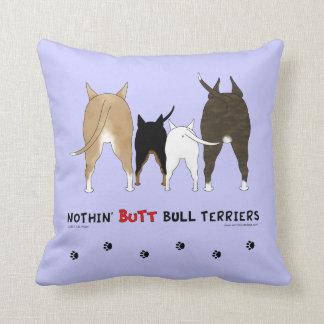 Nothin' Butt Bull Terriers Pillows