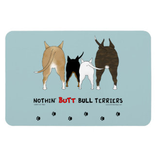 Nothin' Butt Bull Terriers Rectangle Magnets