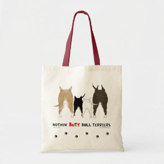 Nothin' Butt Bull Terriers Tote Bags
