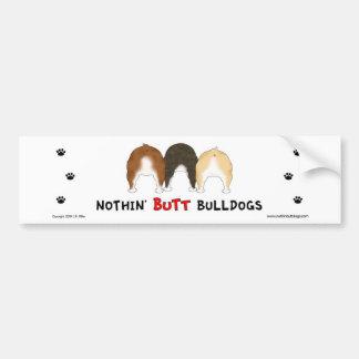 Nothin' Butt Bulldogs Bumper Sticker