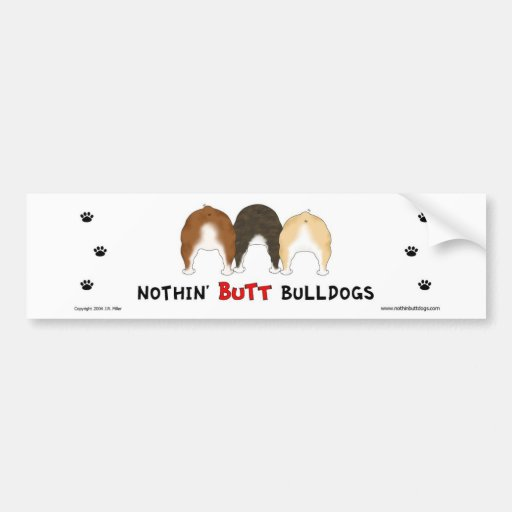 Nothin' Butt Bulldogs Bumper Sticker