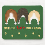 Nothin' Butt Bulldogs Mouse Pad
