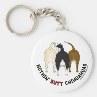 Nothin' Butt Chihuahuas Basic Round Button Keychain