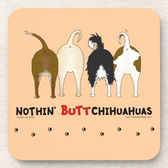 Nothin' Butt Chihuahuas Beverage Coaster