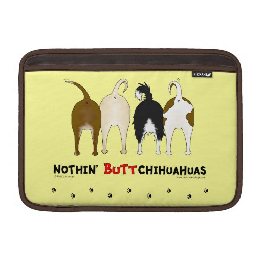 Nothin' Butt Chihuahuas MacBook Air Sleeves