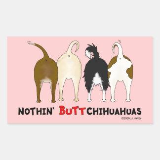 Nothin' Butt Chihuahuas Rectangular Sticker