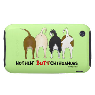 Nothin' Butt Chihuahuas Tough iPhone 3 Cases