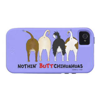 Nothin' Butt Chihuahuas Vibe iPhone 4 Cover