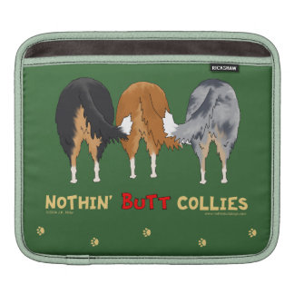 Nothin' Butt Collies Sleeve For iPads