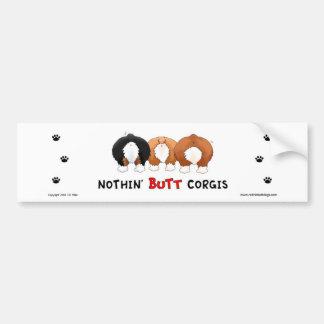Nothin' Butt Corgis Bumper Sticker