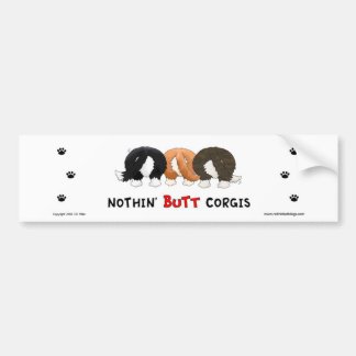 Nothin' Butt Corgis Bumper Sticker