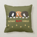 Nothin' Butt Corgis Pillow