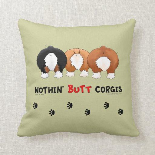 Nothin' Butt Corgis Pillows