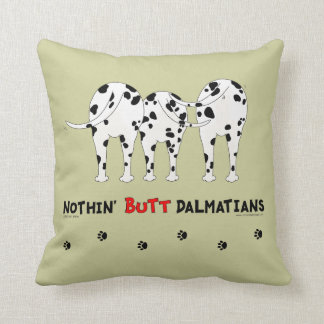Nothin' Butt Dalmatians Throw Pillow