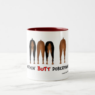Nothin' Butt Dobermans Mug