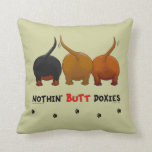 Nothin' Butt Doxies Throw Pillow