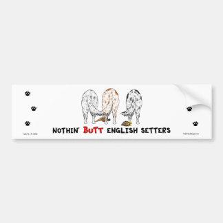 Nothin' Butt English Setters Bumper Sticker