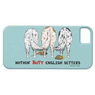 Nothin' Butt English Setters iPhone SE/5/5s Case