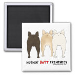 Nothin' Butt Frenchies 2 Inch Square Magnet