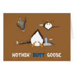 Nothin' Butt Goose Card