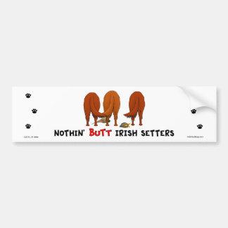 Nothin' Butt Irish Setters Bumper Sticker