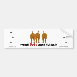 Nothin' Butt Irish Terriers Bumper Sticker Car Bumper Sticker