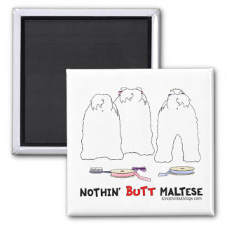 Nothin' Butt Maltese 2 Inch Square Magnet