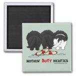 Nothin' Butt Newfies Fridge Magnets