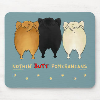 Nothin' Butt Pomeranians Mousepad