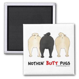 Nothin' Butt Pugs Fridge Magnet
