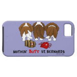 Nothin' Butt Saint Bernards iPhone 5 Cases