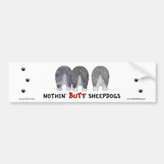 Nothin' Butt Sheepdogs Bumper Sticker Car Bumper Sticker