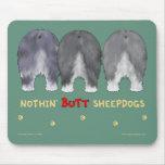 Nothin' Butt Sheepdogs Mousepad
