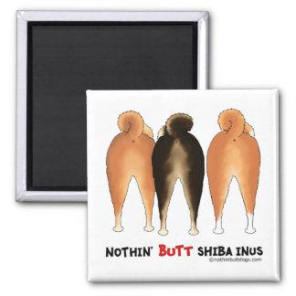 Nothin' Butt Shiba Inus Magnet