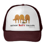 Nothin' Butt Tollers Hat