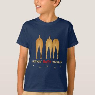 Nothin' Butt Vizslas T-Shirt