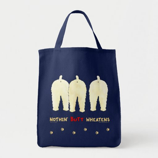 Nothin' Butt Wheatens Grocery Tote Bag