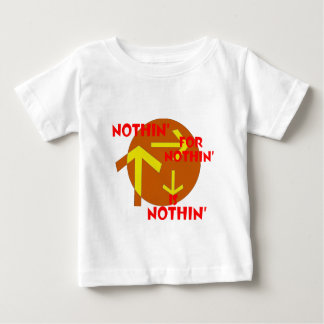 Nothin' for Nothin' is Nothin'.png Tshirts