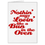 Nothin' Says Lovin' Like a Bun in the Oven Greeting Cards