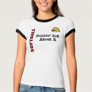 Nothin soft about softball T-Shirt