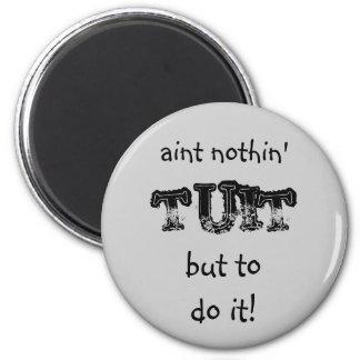 Nothin' tuit Round Tuit Magnets