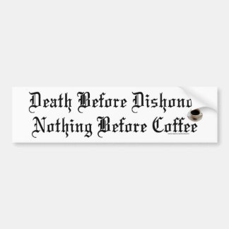 nothing before coffee car bumper sticker