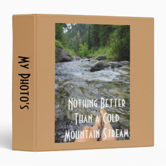 Nothing Better Than a Cold Mountain Stream Binder