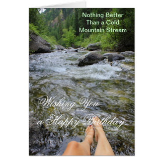 Nothing Better Than a Cold Mountain Stream Greeting Card
