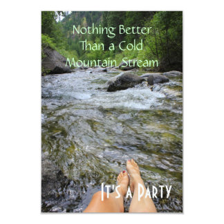 """Nothing Better Than a Cold Mountain Stream 3.5"""" X 5"""" Invitation Card"""