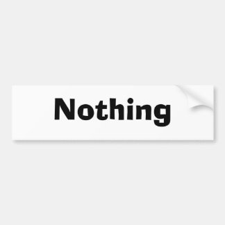 Nothing Bumper Sticker